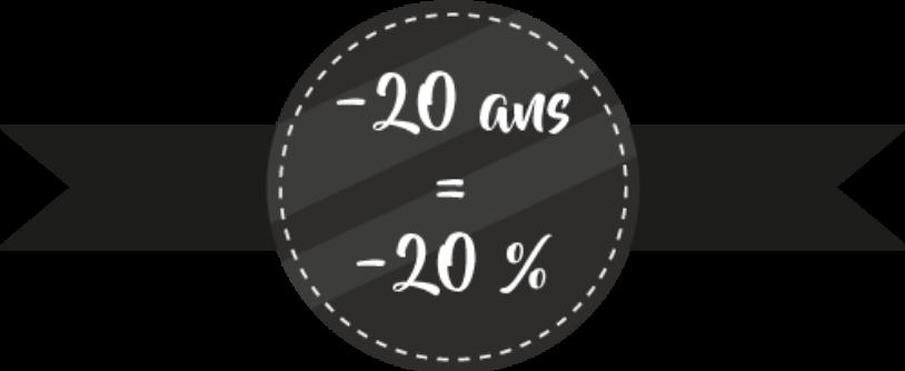 Promotion : - de 20ans = - 20%